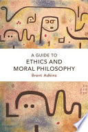 Guide to Ethics and Moral Philosophy