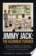 Jimmy Jack  the Alcoholic Teacher