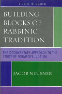 Building Blocks of Rabbinic Tradition