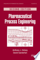 Pharmaceutical Process Engineering, Second Edition
