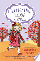Clementine Rose And The Pet Day Disaster Book PDF