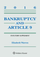 Bankruptcy and Article 9 2016 Statutory Supplement