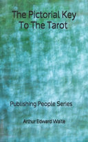 The Pictorial Key To The Tarot   Publishing People Series