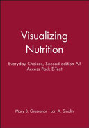 Visualizing Nutrition  Everyday Choices  2e All Access Pack E Text