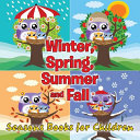 Winter  Spring  Summer and Fall