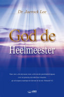 God de Heelmeester : God the Healer (Dutch Edition)