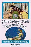 Glass Bottom Boats & Mermaid Tails