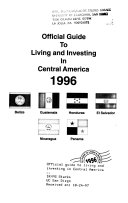 Official Guide to Living and Investing in Central America