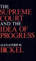 The Supreme Court and the Idea of Progress