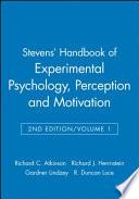 Stevens' Handbook of Experimental Psychology, Perception and Motivation