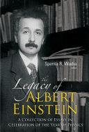 The Legacy of Albert Einstein