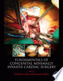 Fundamentals of Congenital Minimally Invasive Cardiac Surgery