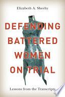 Defending Battered Women on Trial