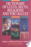 Dictionary of Cults, Sects, Religions, and the Occult