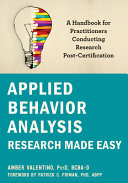 Applied Behavior Analysis Research Made Easy
