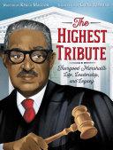 The Highest Tribute: Thurgood Marshall's Life, Leadership, and Legacy Pdf/ePub eBook