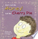 Don t Call Me Honey  Call Me Cherry Pie