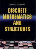 Comprehensive Discrete Mathematics   Structures
