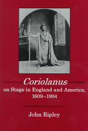 Coriolanus on Stage in England and America  1609 1994