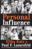 Personal Influence, the Part Played by People in the Flow of Mass Communications