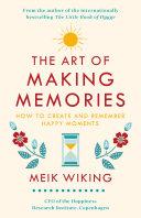 The Art of Making Memories
