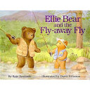 Ellie Bear and the Fly-Away Fly