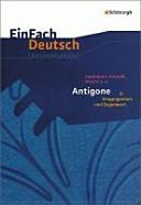 Sophokles, Anouilh, Brecht u.a., Antigone in Gegenwart und Vergangenheit