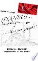 ISTANBUL backstage... oder alles nur getürkt