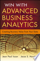 Win with Advanced Business Analytics  : Creating Business Value from Your Data