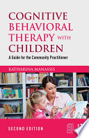 Cognitive Behavioral Therapy with Children Book