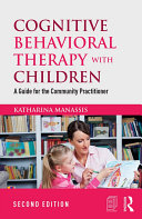 Cognitive Behavioral Therapy with Children