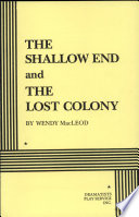 The Shallow End and The Lost Colony