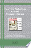 Theory And Applications Of Green Corrosion Inhibitors Book PDF
