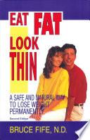 Eat Fat Look Thin