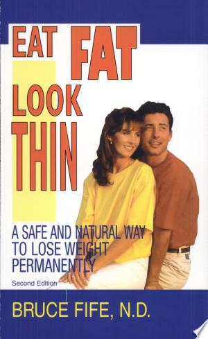 Download Eat Fat Look Thin Free Books - Dlebooks.net