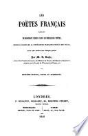 Les poëtes français. Recueil de morceaux choisis ... avec une notice sur chaque poëte, par M. A. Roche ... Deuxième édition, revue et augmentée
