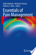 """Essentials of Pain Management"" by Nalini Vadivelu, Richard D. Urman, Roberta L. Hines"