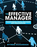 The Effective Manager  Transforming People  Processes  and Organizations  First Edition