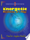 The Energetic Anatomy of a Yogi