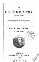 The Life Of John Newton Written By Himself With Continuation By R Cecil To Which Are Added The Olney Hymns