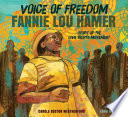 link to Voice of freedom : Fannie Lou Hamer, spirit of the civil rights movement in the TCC library catalog