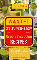 Wanted 31 Super Easy Green Smoothie Recipes