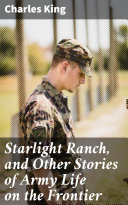 Starlight Ranch, and Other Stories of Army Life on the Frontier [Pdf/ePub] eBook