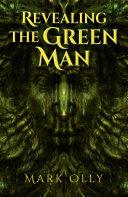 Revealing The Green Man