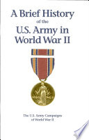 A Brief History of the U S  Army in World War II  Campaigns of World War II  Pamphlet  Book PDF