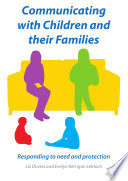 Communicating With Children And Their Families: Responding To Need And Protection
