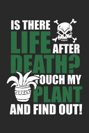 Is There Life After Death  Touch My Plant and Find Out