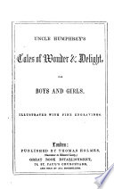 Uncle Humphrey s Tales of Wonder   Delight for Boys and Girls    Book PDF