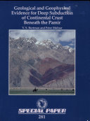 Geological and Geophysical Evidence for Deep Subduction of Continental Crust Beneath the Pamir