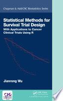 Statistical Methods for Survival Trial Design